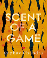 Raghav Chandra Scent of a Game